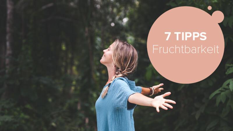 7 tipps fruchtbarkeit