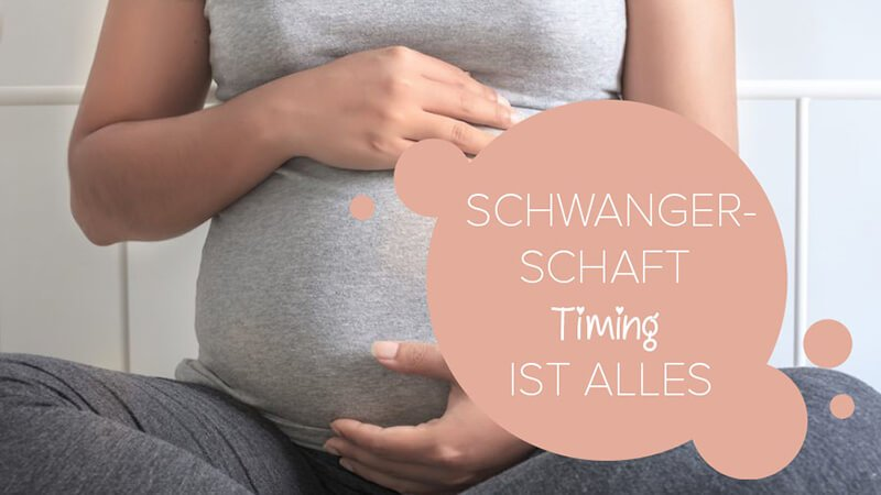 Schwangerschaft – Timing ist alles