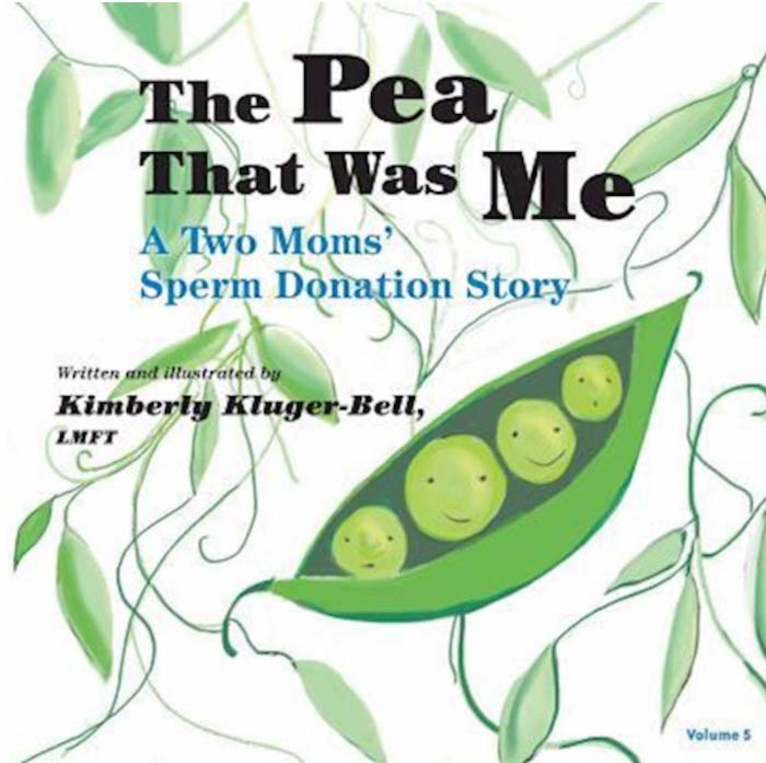 The Pea That Was Me - Children's book about sperm donation
