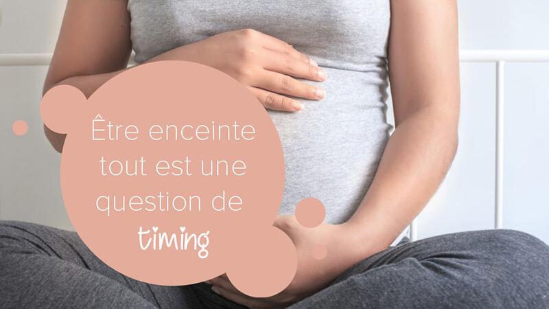 Être enceinte : tout est une question de timing